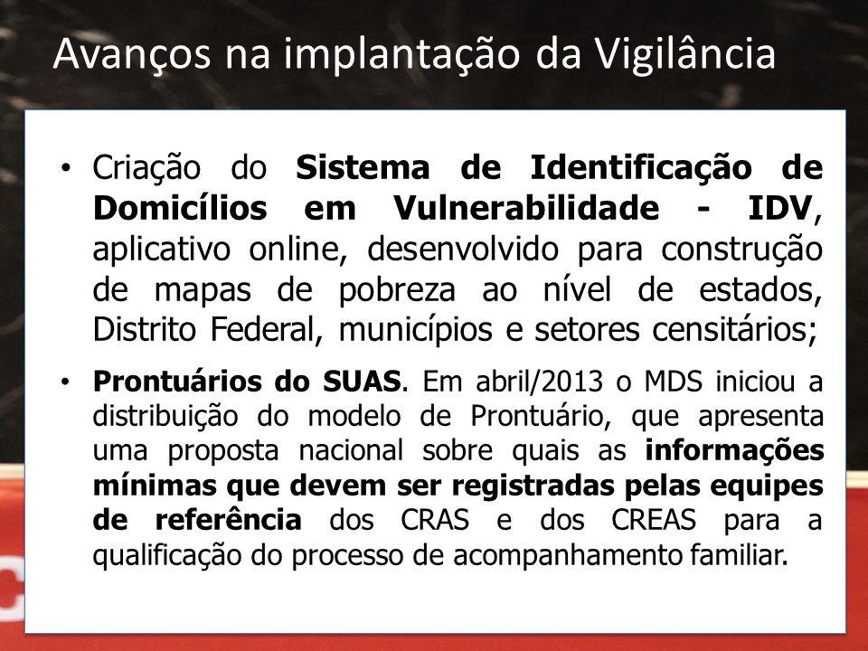 • Criação do Sistema de Identificação de Domicílios em Vulnerabilidade - IDV, aplicativo online, desenvolvido para construção de mapas de pobreza ao n