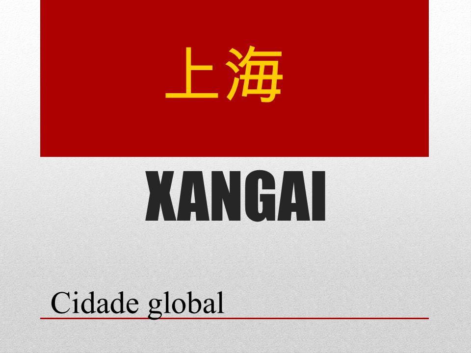 XANGAI 上海 Cidade global