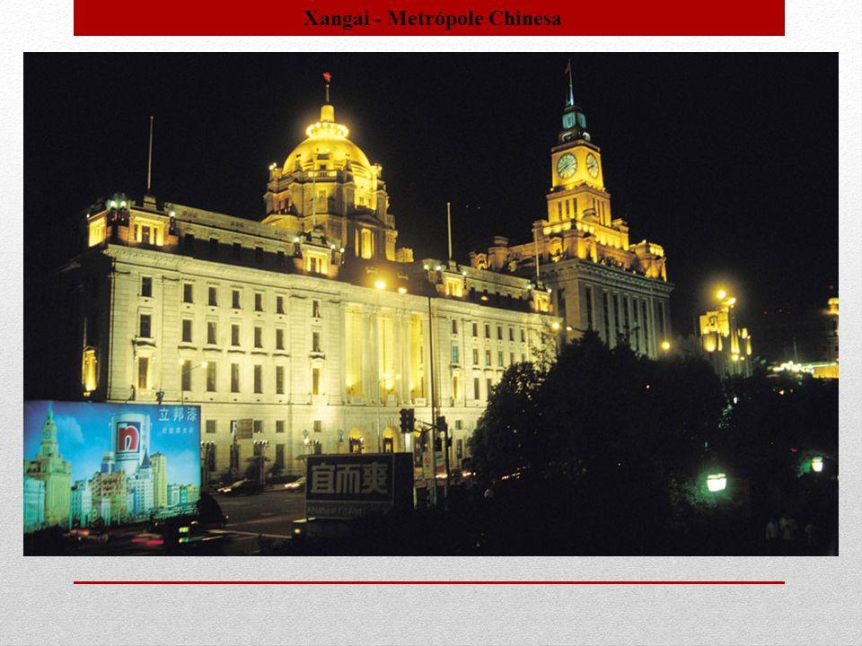 Xangai - Metrópole Chinesa