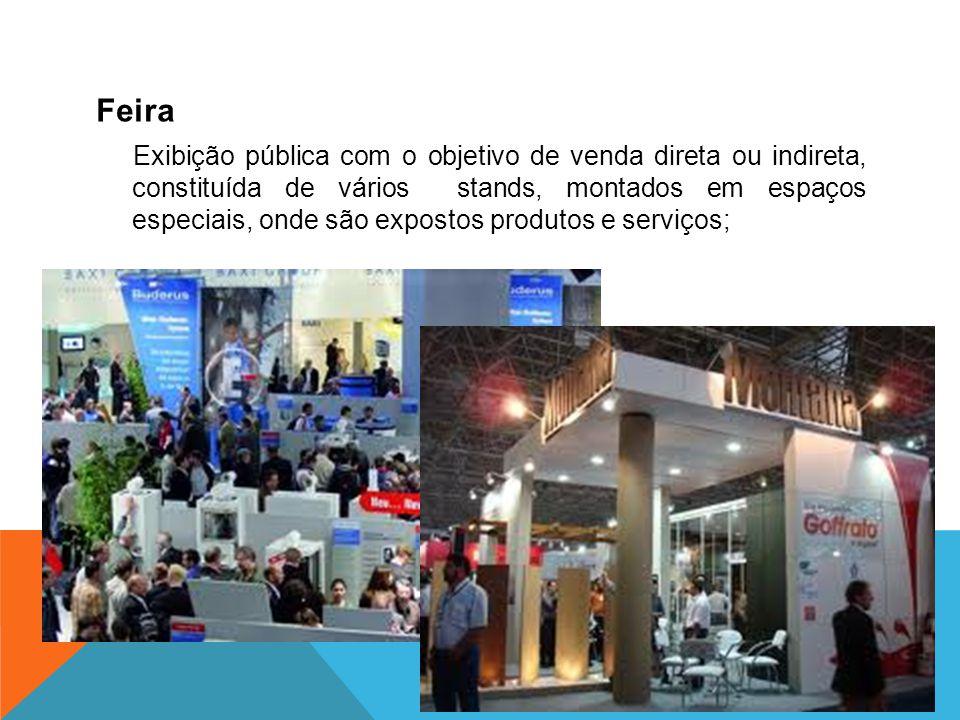 Feira Exibição pública com o objetivo de venda direta ou indireta, constituída de vários stands, montados em espaços especiais, onde são expostos prod