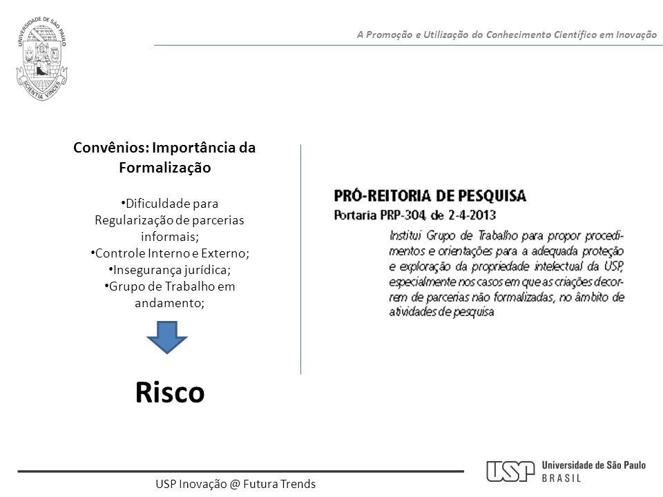 • Dificuldade para Regularização de parcerias informais; • Controle Interno e Externo; • Insegurança jurídica; • Grupo de Trabalho em andamento; Convê