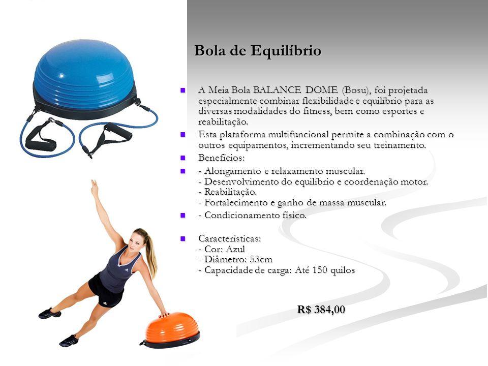 Bola de Equilíbrio  A Meia Bola BALANCE DOME (Bosu), foi projetada especialmente combinar flexibilidade e equilíbrio para as diversas modalidades do