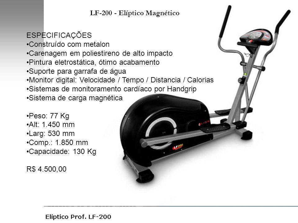 LF-200 - Elíptico Magnético ESPECIFICAÇÕES •Construído com metalon •Carenagem em poliestireno de alto impacto •Pintura eletrostática, ótimo acabamento