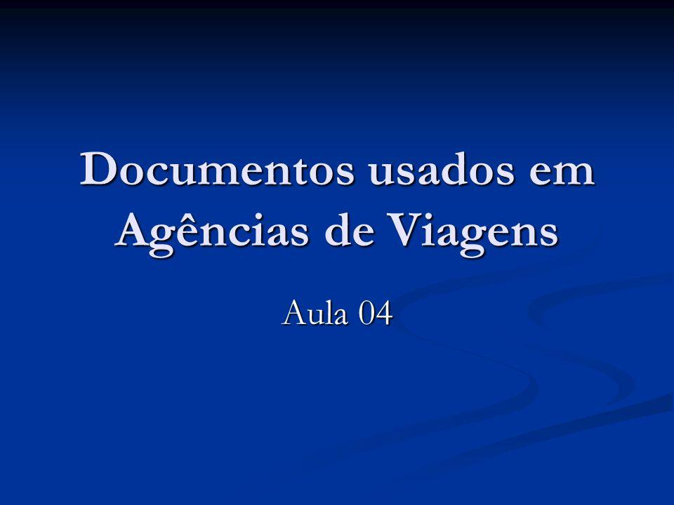Documentos usados em Agências de Viagens Aula 04
