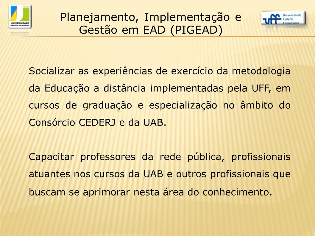 Socializar as experiências de exercício da metodologia da Educação a distância implementadas pela UFF, em cursos de graduação e especialização no âmbi