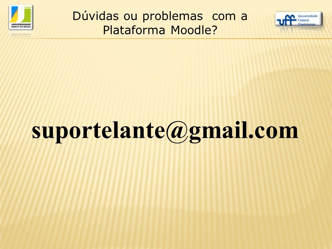Dúvidas ou problemas com a Plataforma Moodle? suportelante@gmail.com