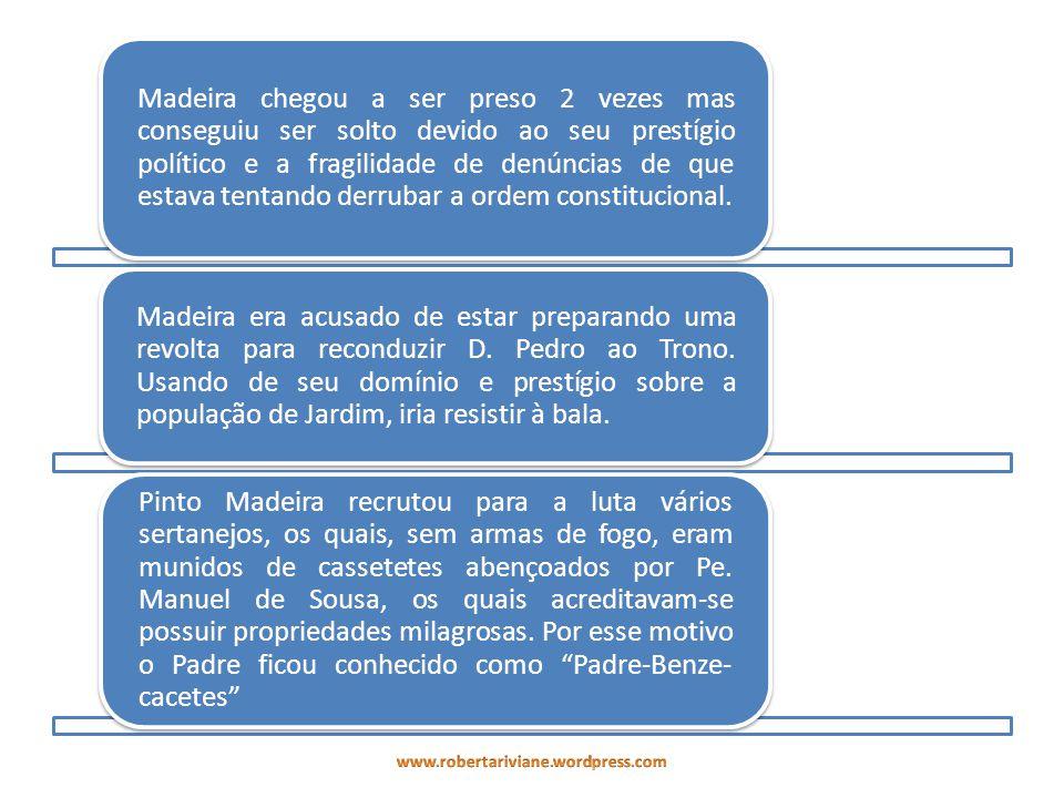 Madeira chegou a ser preso 2 vezes mas conseguiu ser solto devido ao seu prestígio político e a fragilidade de denúncias de que estava tentando derrub