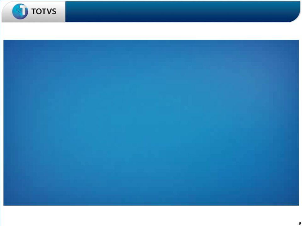 Ligue para 0800 70 98 100 ou acesse www.totvs.com 10 Ligue para 0800 70 98 100 ou acesse www.totvs.com