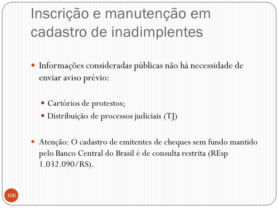 Inscrição e manutenção em cadastro de inadimplentes  Informações consideradas públicas não há necessidade de enviar aviso prévio:  Cartórios de prot
