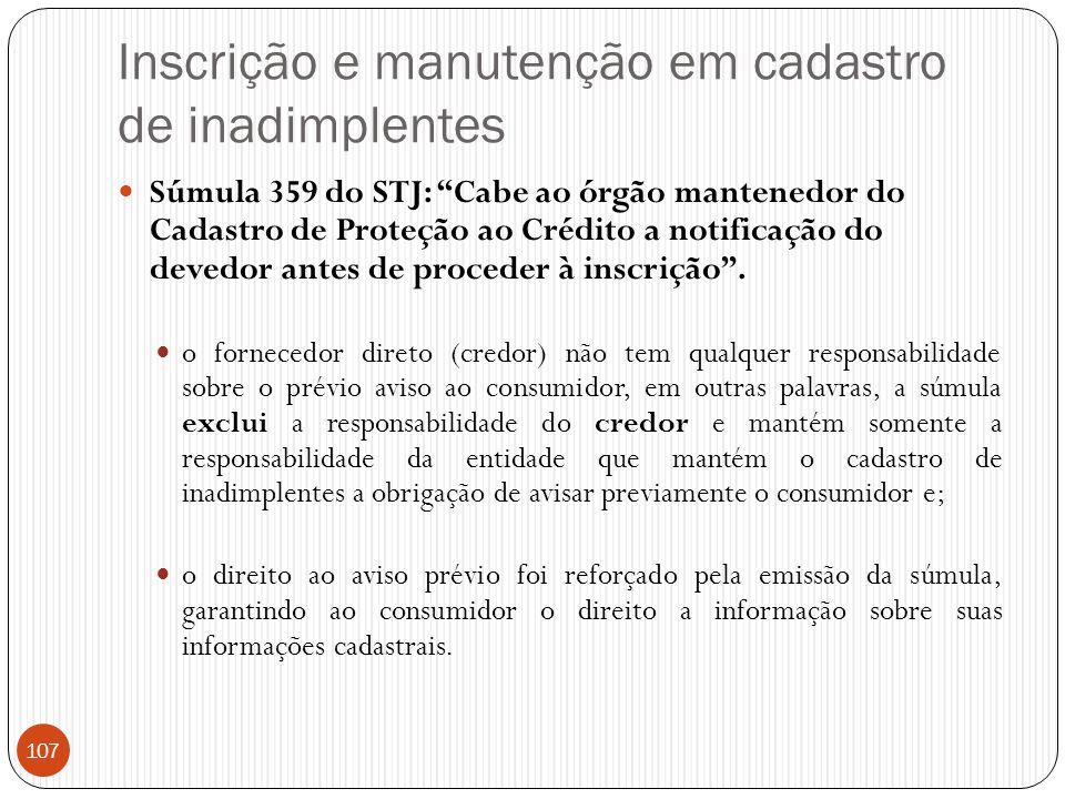 """Inscrição e manutenção em cadastro de inadimplentes  Súmula 359 do STJ: """"Cabe ao órgão mantenedor do Cadastro de Proteção ao Crédito a notificação do"""