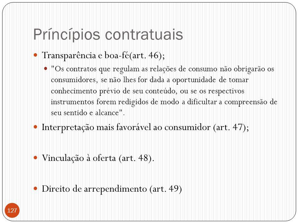 Príncípios contratuais  Transparência e boa-fé(art. 46); 
