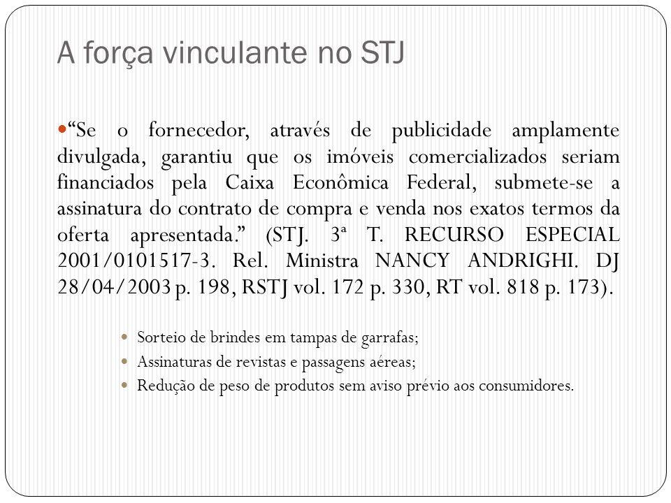 """A força vinculante no STJ  """"Se o fornecedor, através de publicidade amplamente divulgada, garantiu que os imóveis comercializados seriam financiados"""