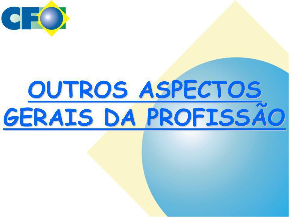 OUTROS ASPECTOS GERAIS DA PROFISSÃO