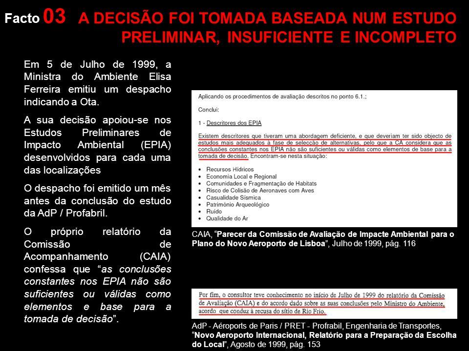 Facto 03 Em 5 de Julho de 1999, a Ministra do Ambiente Elisa Ferreira emitiu um despacho indicando a Ota.