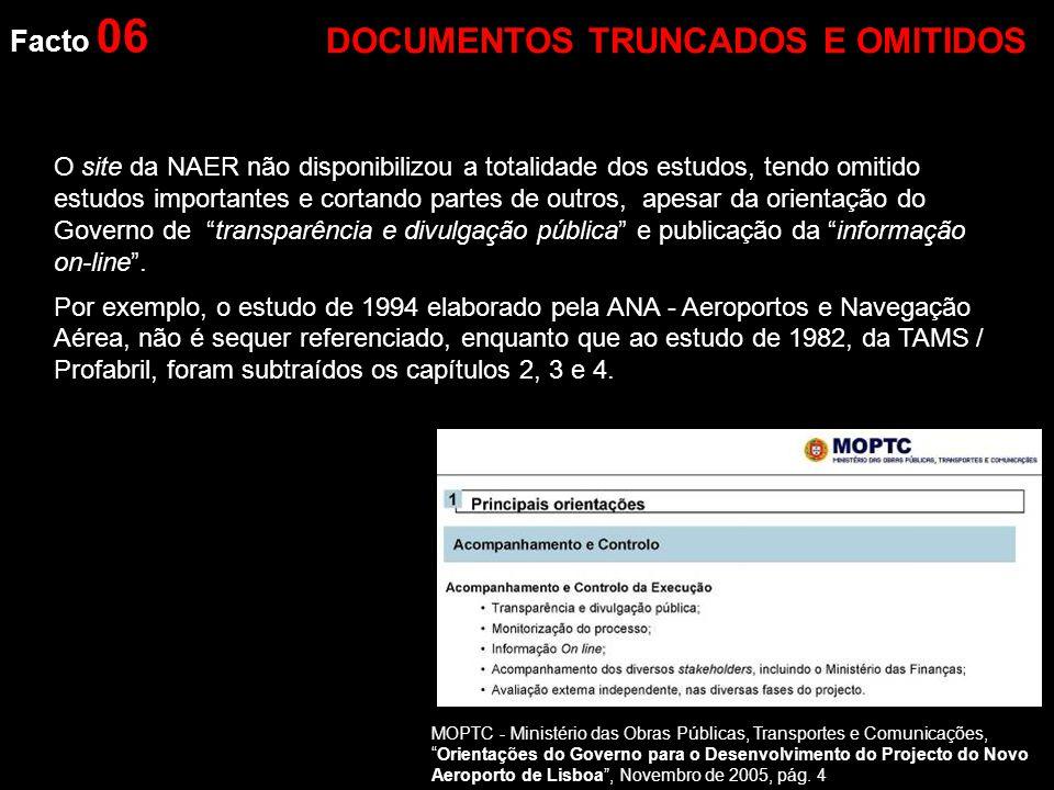 Facto 06 O site da NAER não disponibilizou a totalidade dos estudos, tendo omitido estudos importantes e cortando partes de outros, apesar da orientação do Governo de transparência e divulgação pública e publicação da informação on-line .