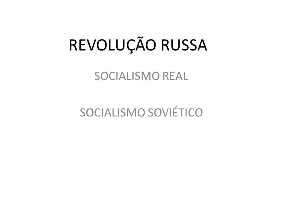 REVOLUÇÃO RUSSA SOCIALISMO REAL SOCIALISMO SOVIÉTICO