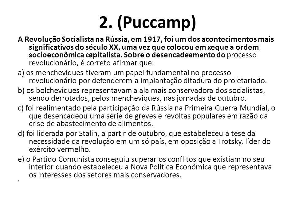 2. (Puccamp) A Revolução Socialista na Rússia, em 1917, foi um dos acontecimentos mais significativos do século XX, uma vez que colocou em xeque a ord
