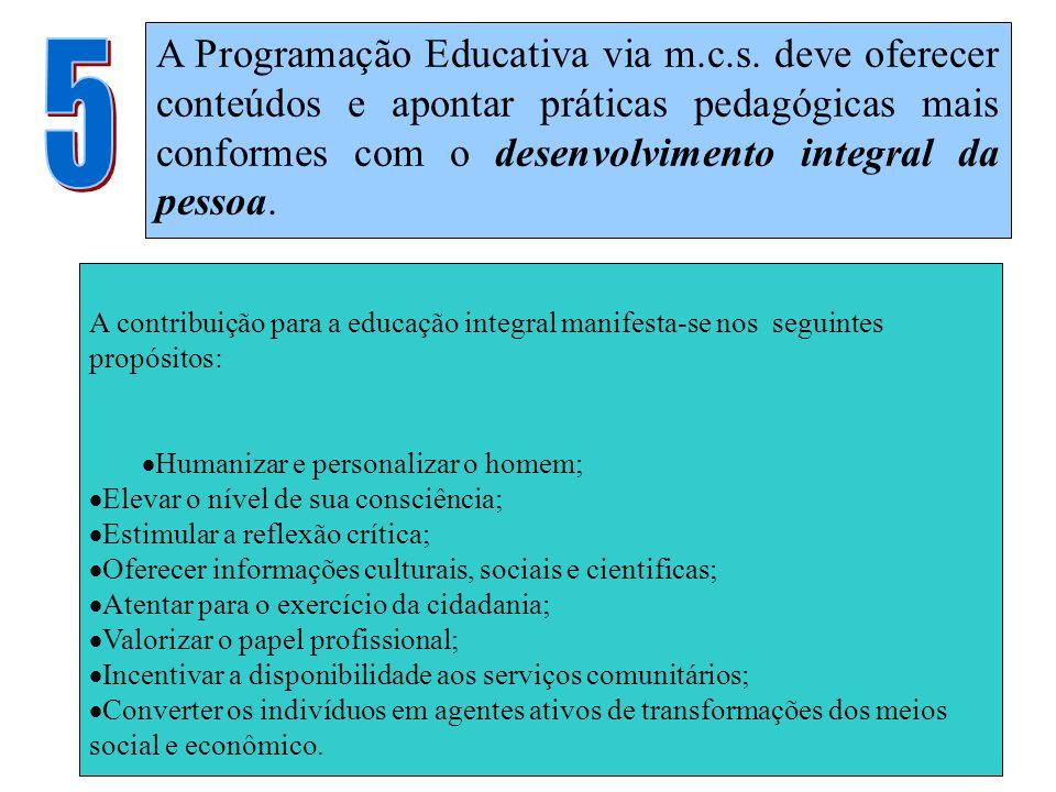 A contribuição para a educação integral manifesta-se nos seguintes propósitos:  Humanizar e personalizar o homem;  Elevar o nível de sua consciência