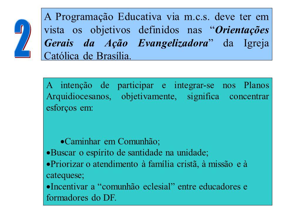"""A Programação Educativa via m.c.s. deve ter em vista os objetivos definidos nas """"Orientações Gerais da Ação Evangelizadora"""" da Igreja Católica de Bras"""