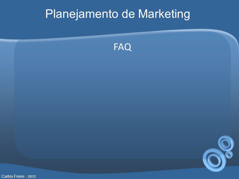 FAQ Carlos Freire - 2012 Planejamento de Marketing