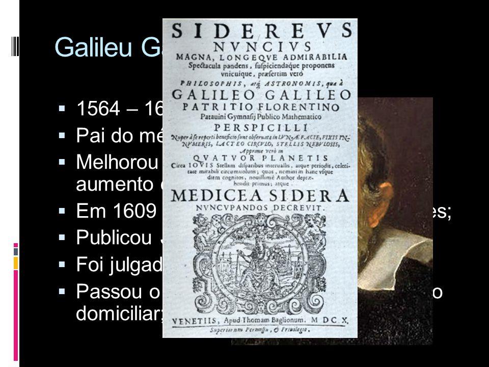 Johannes Kepler  1571 – 1630  A partir das observações de Tycho mapeou as órbitas, dando provas matemáticas para o HELIOCENTRISMO!  As órbitas são