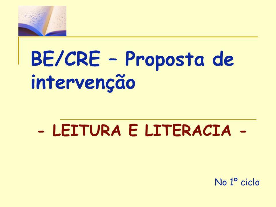 BE/CRE – Proposta de intervenção - LEITURA E LITERACIA - No 1º ciclo