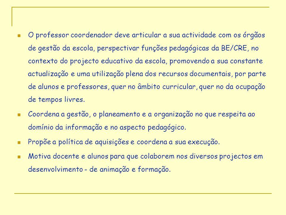  O professor coordenador deve articular a sua actividade com os órgãos de gestão da escola, perspectivar funções pedagógicas da BE/CRE, no contexto d