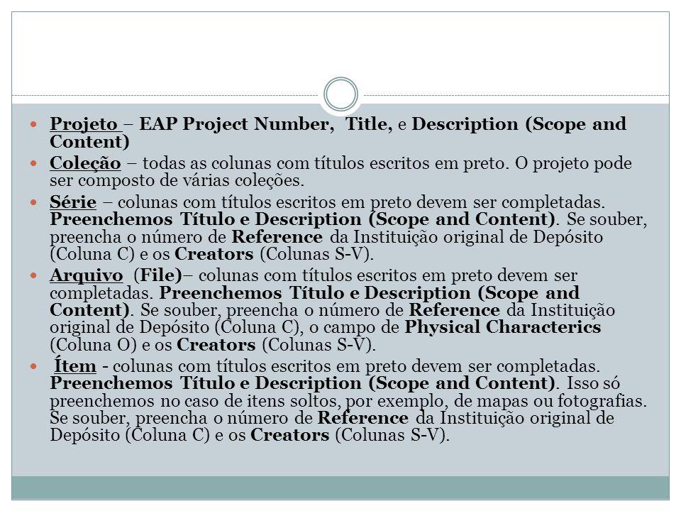  Projeto – EAP Project Number, Title, e Description (Scope and Content)  Coleção – todas as colunas com títulos escritos em preto.