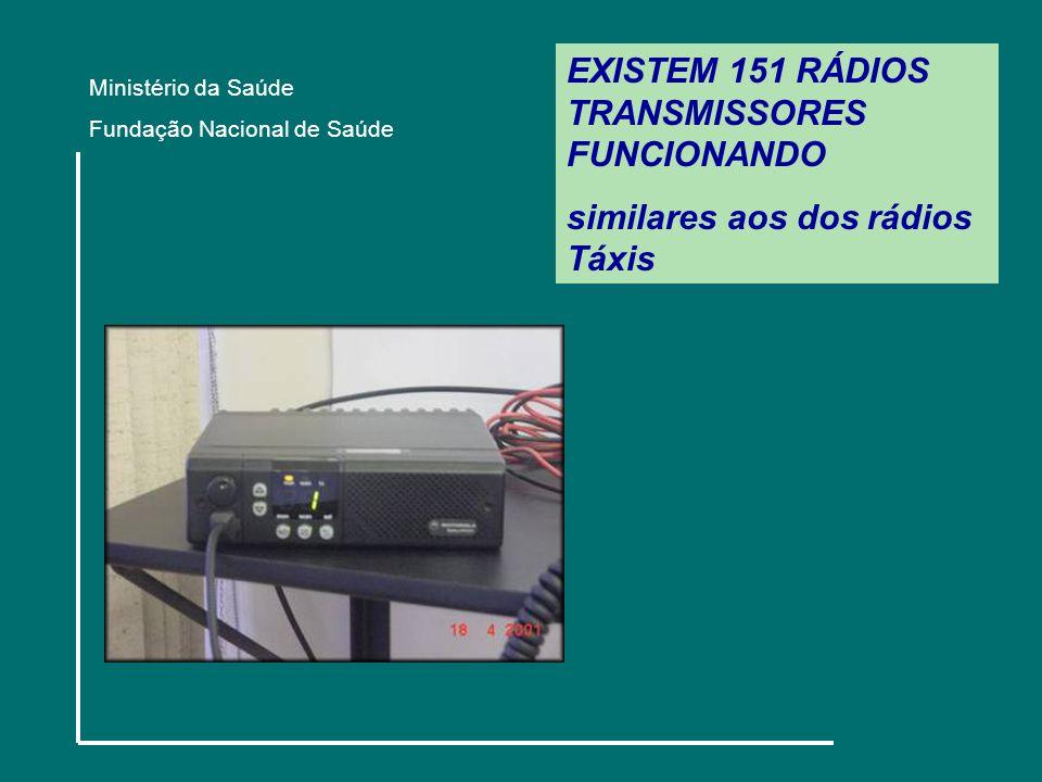 EXISTEM 151 RÁDIOS TRANSMISSORES FUNCIONANDO similares aos dos rádios Táxis Ministério da Saúde Fundação Nacional de Saúde