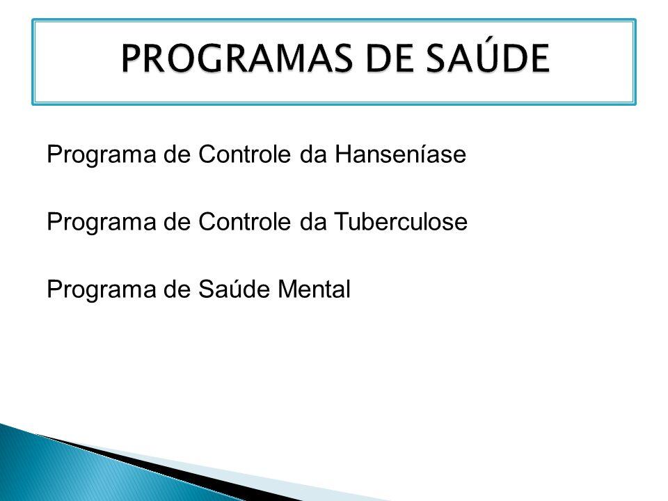 Programa de Controle da Hanseníase Programa de Controle da Tuberculose Programa de Saúde Mental