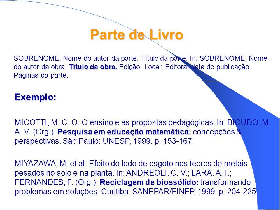 Exemplo: Pesquisa em educação matemática: MICOTTI, M.