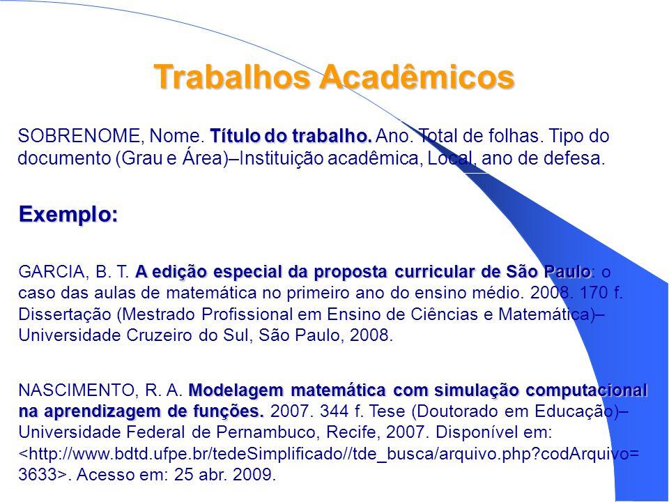 Trabalhos Acadêmicos Exemplo: A edição especial da proposta curricular de São Paulo GARCIA, B.