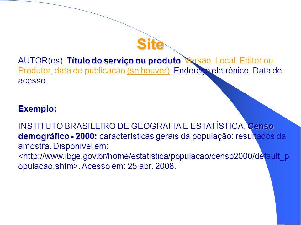 Site Exemplo: Censo demográfico - 2000: INSTITUTO BRASILEIRO DE GEOGRAFIA E ESTATÍSTICA.