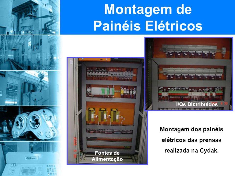 Montagem dos painéis elétricos das prensas realizada na Cydak. Montagem de Painéis Elétricos Fontes de Alimentação I/Os Distribuidos