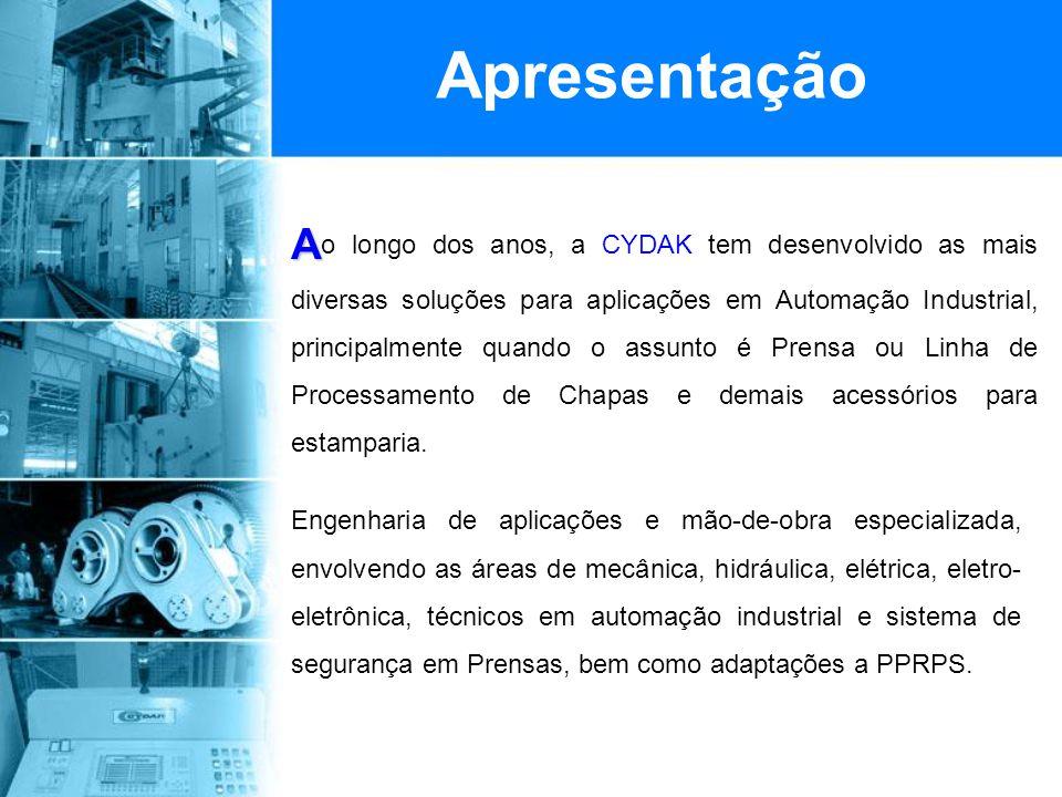 Apresentação A A o longo dos anos, a CYDAK tem desenvolvido as mais diversas soluções para aplicações em Automação Industrial, principalmente quando o assunto é Prensa ou Linha de Processamento de Chapas e demais acessórios para estamparia.