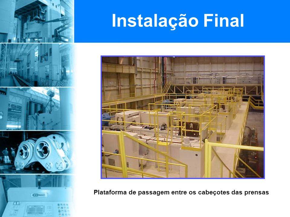 Plataforma de passagem entre os cabeçotes das prensas Instalação Final