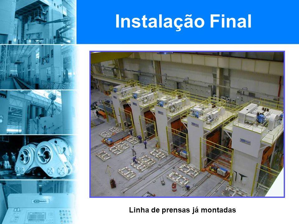 Linha de prensas já montadas Instalação Final