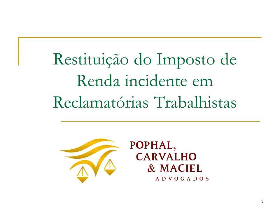 1 Restituição do Imposto de Renda incidente em Reclamatórias Trabalhistas
