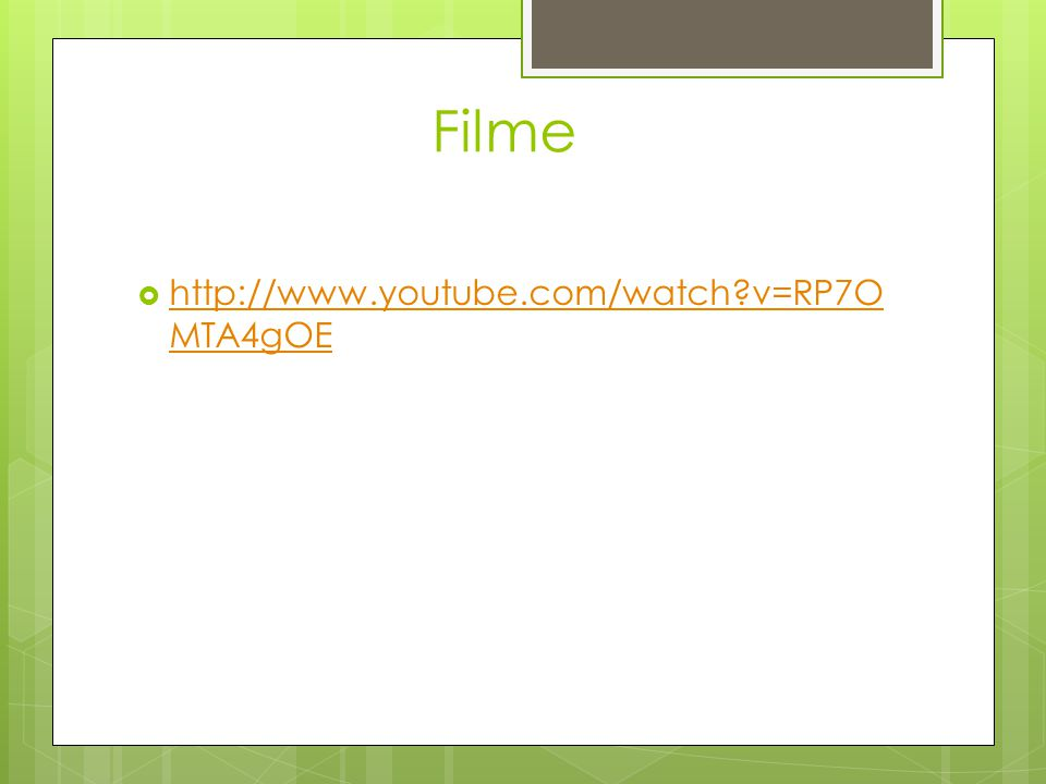 Filme  http://www.youtube.com/watch?v=RP7O MTA4gOE http://www.youtube.com/watch?v=RP7O MTA4gOE
