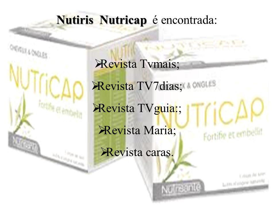 Nutiris Nutricap Nutiris Nutricap é encontrada:  Revista Tvmais;  Revista TV7dias;  Revista TVguia:;  Revista Maria;  Revista caras.