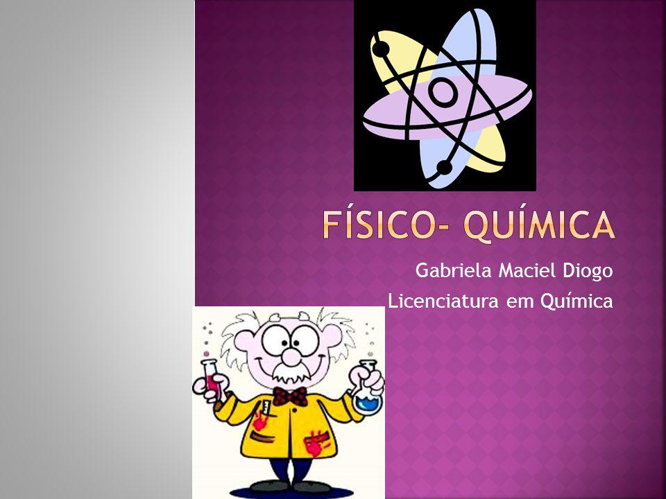 Gabriela Maciel Diogo Licenciatura em Química