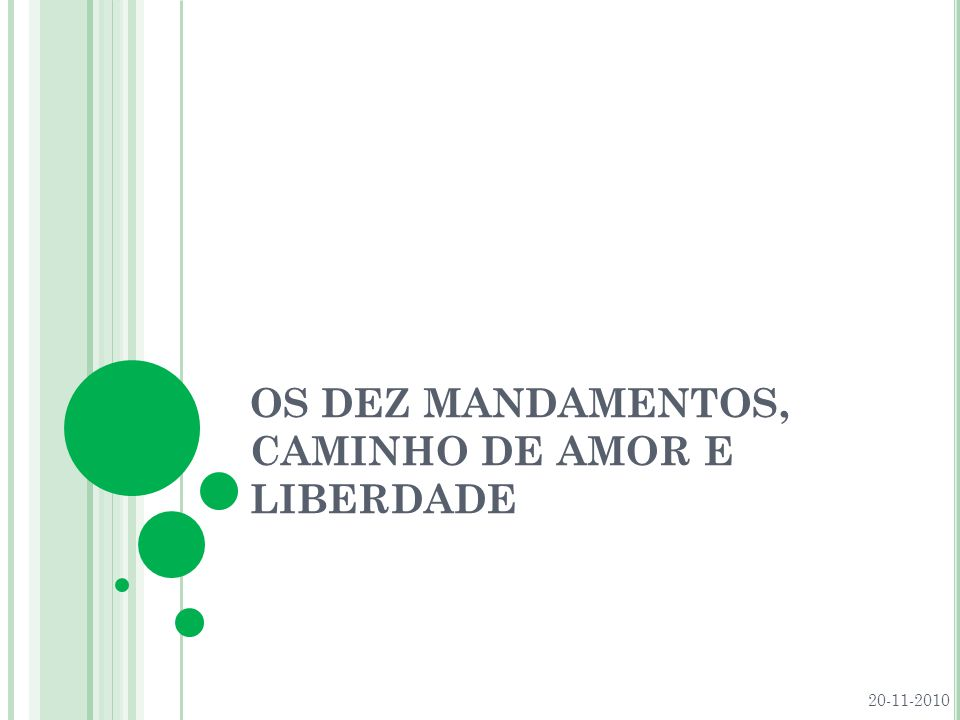 OS DEZ MANDAMENTOS, CAMINHO DE AMOR E LIBERDADE 20-11-2010