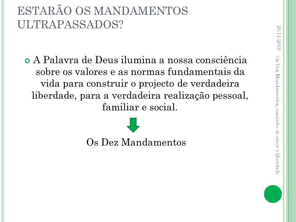 ESTARÃO OS MANDAMENTOS ULTRAPASSADOS.