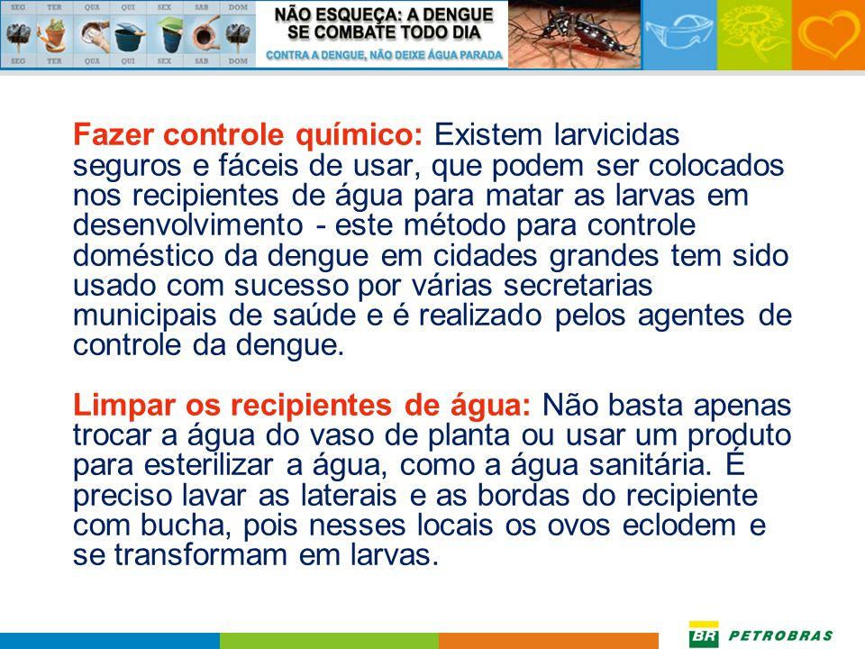 MEDIDAS PARA ELIMINAÇÃO DOS LOCAIS DE REPRODUÇÃO DO MOSQUITO Tampar os grandes depósitos de água: A boa vedação de tampas em recipientes como caixas d
