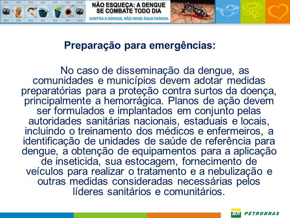Campanhas de educação em saúde: O primeiro passo para uma adequada ação contra o mosquito da dengue é informar às comunidades sobre a doença, bem como