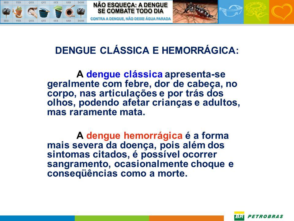 Sintomas A dengue é uma doença febril aguda causada por um vírus de evolução benigna, na maioria dos casos, e seu principal vetor é o mosquito Aedes a