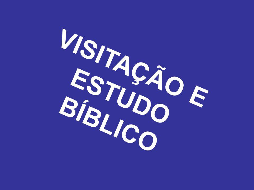 VISITAÇÃO E ESTUDO BÍBLICO