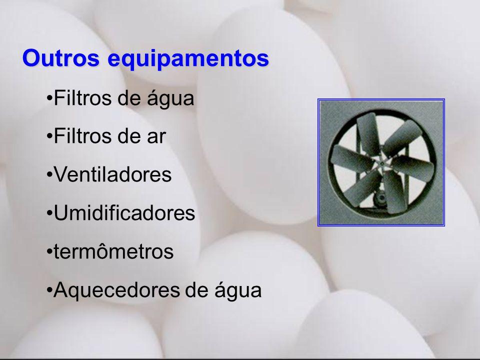 Outros equipamentos •Filtros de água •Filtros de ar •Ventiladores •Umidificadores •termômetros •Aquecedores de água