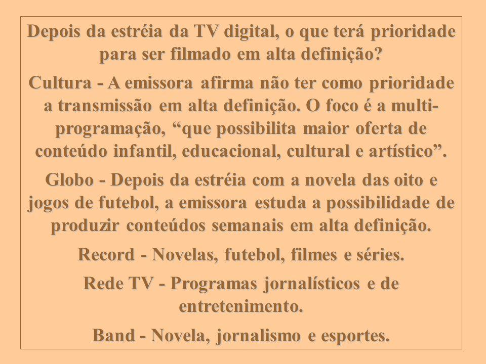 http://vidamensagem.3wr.net Depois da estréia da TV digital, o que terá prioridade para ser filmado em alta definição? Cultura - A emissora afirma não