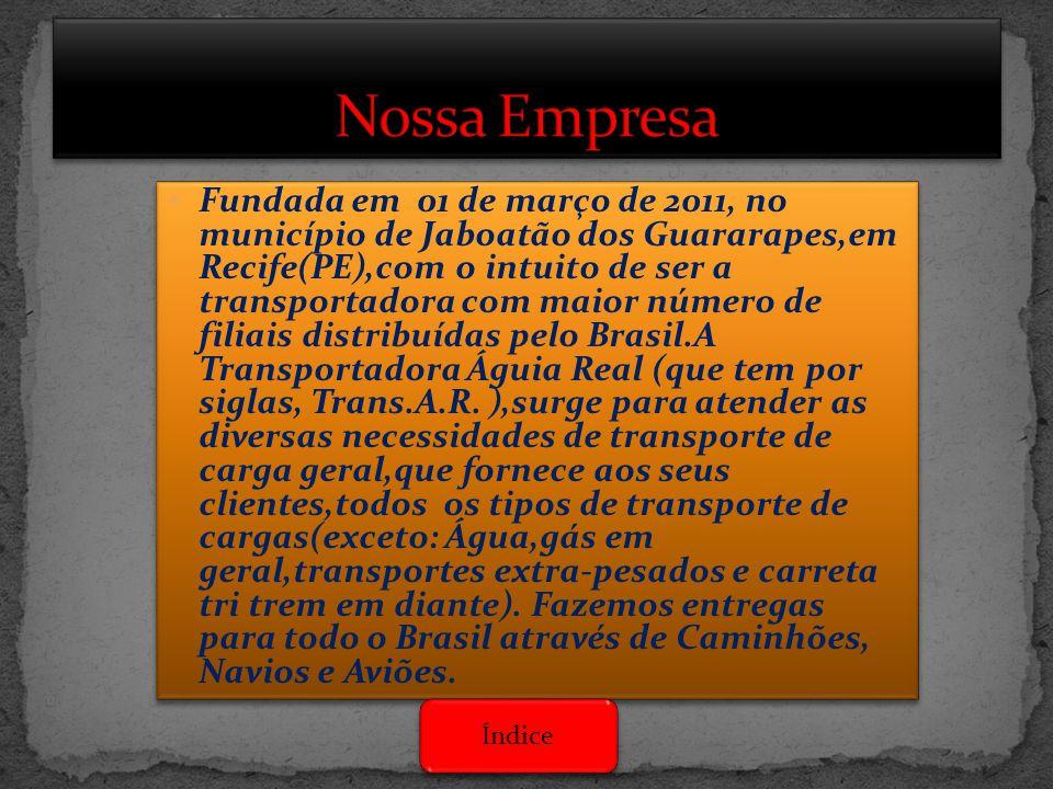  Fundada em 01 de março de 2011, no município de Jaboatão dos Guararapes,em Recife(PE),com o intuito de ser a transportadora com maior número de fili